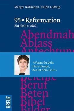 95 x Reformation von Käßmann,  Margot, Ludwig,  Ralph