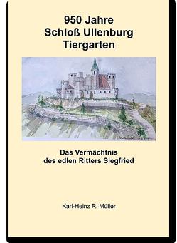 950 Jahre Schloß Ullenburg Tiergarten von Müller,  Karl-Heinz R.