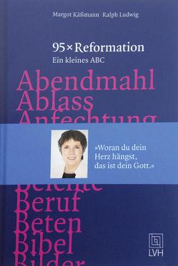 95x Reformation von Käßmann,  Margot, Ludwig,  Ralph