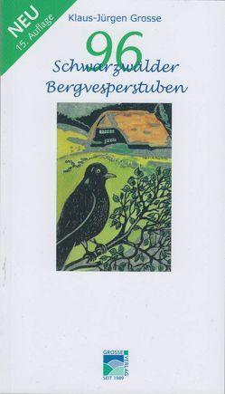 96 Schwarzwälder Bergvesperstuben von GROSSE,  KLAUS-JUERGEN