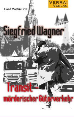 Transit – mörderischer Güterverkehr von Prill,  H.M.
