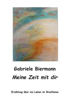 Meine Zeit mit dir von Biermann,  Gabriele