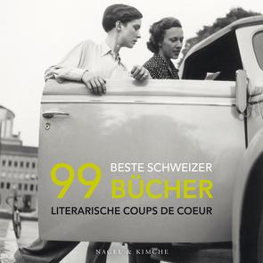 99 beste Schweizer Bücher von Ihle,  Pascal, Lötscher,  Christine, Lüthi,  Sonja, Ribi,  Thomas, Valisa,  Sandra