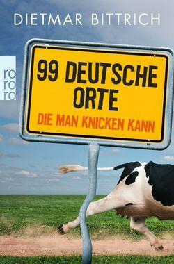 99 deutsche Orte, die man knicken kann von Bittrich,  Dietmar