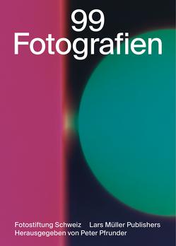 99 Fotografien von Deplazes,  Madleina, Fuhrer,  Lea, Gruber,  Teresa, Hanreich,  Catharina, Pfrunder,  Peter, Renner,  Sascha, Rüegger,  Helene, Sütterlin,  Georg