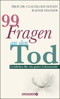 99 Fragen an den Tod von Bausewein,  Claudia, Simader,  Rainer