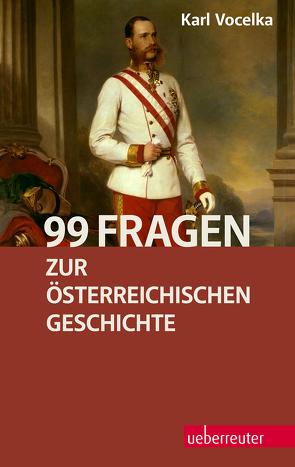 99 Fragen zur österreichischen Geschichte von Vocelka,  Karl