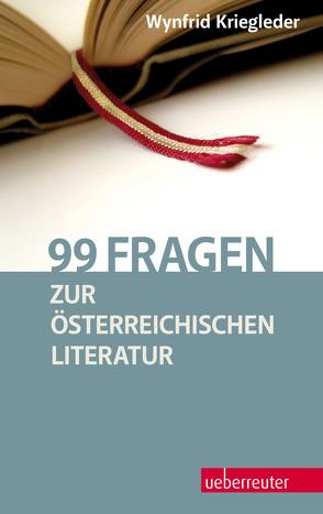 99 Fragen zur österreichischen Literatur von Kriegleder,  Wynfrid