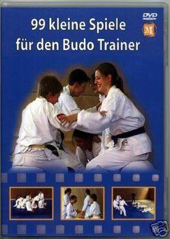 99 kleine Spiele für das Budo Training von Heindel,  Wolfgang, Meiners,  Jörn
