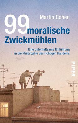 99 moralische Zwickmühlen von Cohen,  Martin, Wollermann,  Thomas
