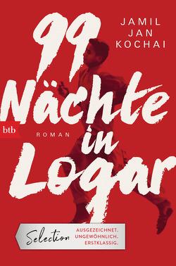 99 Nächte in Logar von Kochai,  Jamil Jan, Löcher-Lawrence,  Werner