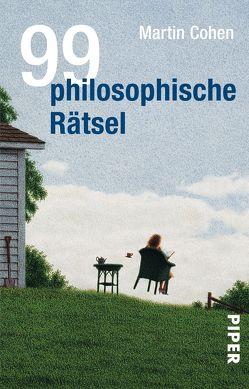 99 philosophische Rätsel von Cohen,  Martin, Oetzmann,  Dirk