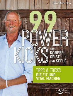 99 Powerkicks für Körper, Geist und Seele von Mischkin,  Erwin