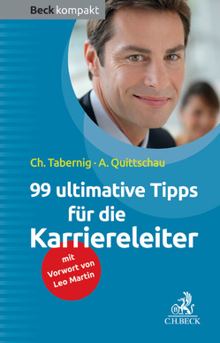 99 ultimative Tipps für die Karriereleiter von Quittschau,  Anke, Tabernig,  Christina