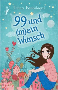 99 und (m)ein Wunsch von Bertelegni,  Erica