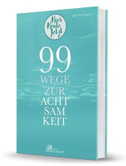 99 Wege zur Achtsamkeit von Vogt-Tegen,  Jutta