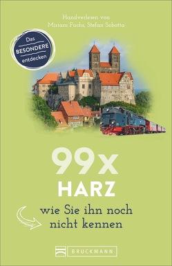 99 x Harz wie Sie ihn noch nicht kennen von Fuchs,  Miriam, Sobotta,  Stefan