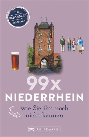 99 x Niederrhein, wie Sie ihn noch nicht kennen von Marks,  Nicole
