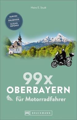 99 x Oberbayern für Motorradfahrer von Studt,  Heinz E.