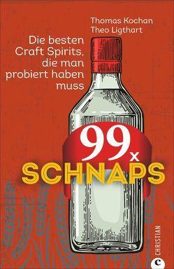 99 x Schnaps von Kochan,  Thomas, Ligthart,  Theo