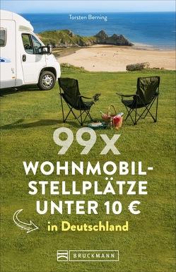 99 x Wohnmobilstellplätze unter 10 € in Deutschland von Berning,  Torsten