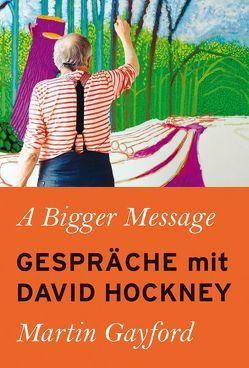 A Bigger Message von Gayford,  Martin, Schwarz,  Benjamin