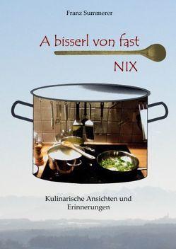 A bisserl von fast NIX von Summerer,  Franz