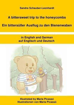 A bittersweet trip to the honeycombs / Ein bittersüßer Ausflug zu den Bienenwaben von Schauber-Leonhardt,  Sandra