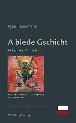 A blede Gschicht von Kitzler,  Gerhard, Tramontana,  Peter