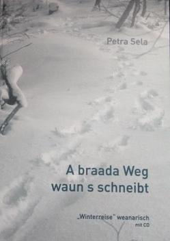 A braada Weg waun's schneibt von Sela,  Petra, Waloschek,  Jutta