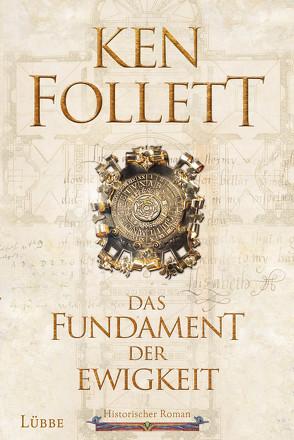 Das Fundament der Ewigkeit von Follett,  Ken, Schmidt,  Dietmar, Schumacher,  Rainer, Weber,  Markus