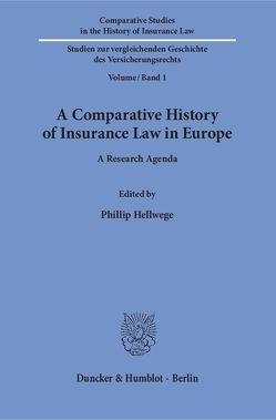 A Comparative History of Insurance Law in Europe. von Hellwege,  Phillip