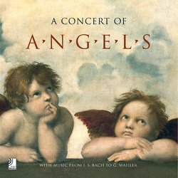 A Concert of Angels – Music from J. S. Bach to A. Bruckner von Earbooks