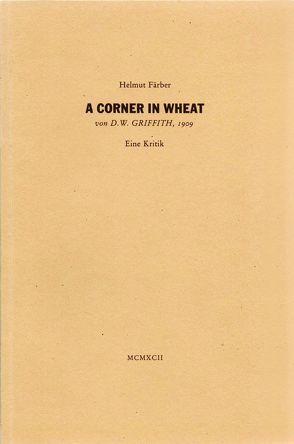 A Corner in Wheat von D. W. Griffith, 1909 von Färber,  Helmut
