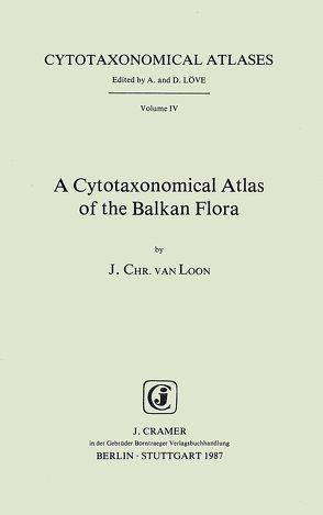 A Cytotaxonomical Atlas of the Balkan Flora von Loon,  J Ch van