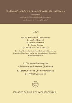 A. Die Isomerisierung von Äthylenimin-carbonsäure-(2)-nitrilen B. Konstitution und Chemilumineszenz bei Phthalhydraziden von Drawert,  Manfred, Gundermann,  Karl-Dietrich, Horstmann,  Walter, Schulze,  Helmut, Sprenger,  Franz-Josef