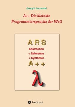 A++ Die kleinste Programmiersprache der Welt von Loczewski,  Georg P