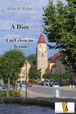 A Dios von Walter,  Klaus R.