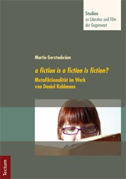 a fiction is a fiction is fiction? von Gerstenbräun,  Martin