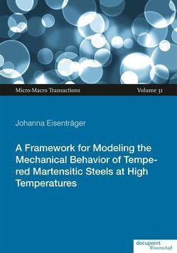 A Framework for Modeling the Mechanical Behavior of Tempered Martensitic Steels at High Temperatures von Eisenträger,  Johanna