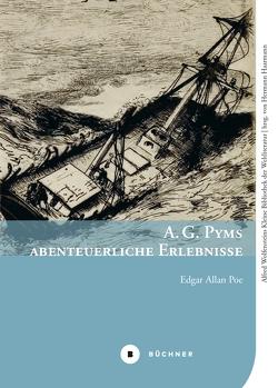 A. G. Pyms abenteuerliche Erlebnisse von Alfred,  Wolfenstein, Haarmann,  Hermann, Poe,  Edgar Allan
