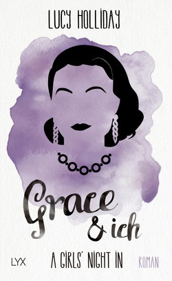 A Girls' Night In – Grace & Ich von Herbert,  Marion, Holliday,  Lucy