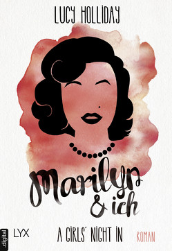 A Girls' Night In – Marilyn & Ich von Herbert,  Marion, Holliday,  Lucy