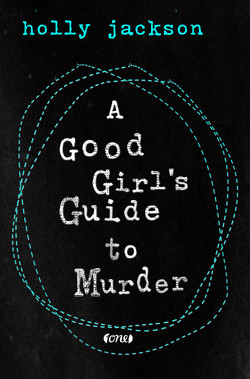 A Good Girl's Guide to Murder von Jackson,  Holly, Schilasky,  Sabine