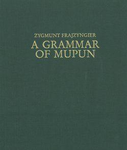 A Grammar of Mupun von Frajzyngier,  Zygmunt, Jungraithmayr,  Herrmann