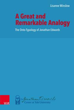 A Great and Remarkable Analogy von Minkema,  Kenneth P., Neele,  Adriaan C., Stout,  Harry S., Winslow,  Lisanne
