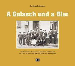 A Gulasch und a Bier von Altmann,  Ferdinand, Komarek,  Alfred, Neid,  Martin