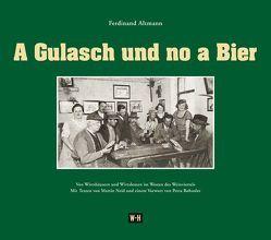 A Gulasch und no a Bier von Altmann,  Ferdinand, Neid,  Martin