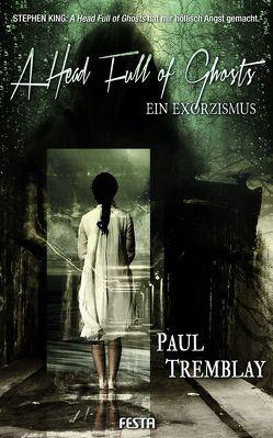 A Head Full of Ghosts – Ein Exorzismus von Tremblay,  Paul