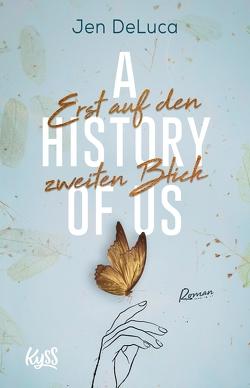 A History of us − Erst auf den zweiten Blick von DeLuca,  Jen, Nirschl,  Anita